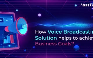How Voice Broadcasting Solution helps to achieve Business Goals?