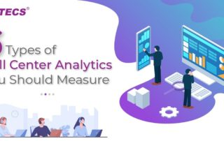 6 Types of Call Center Analytics You Should Measure
