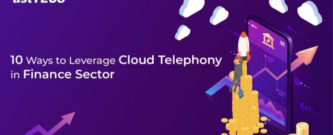 10 Ways to Leverage Cloud Telephony in Finance Industry